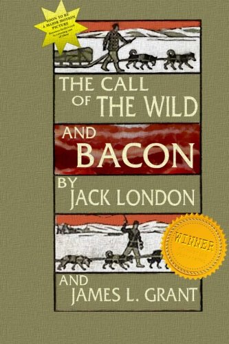 9781514665312: The Call Of The Wild And Bacon