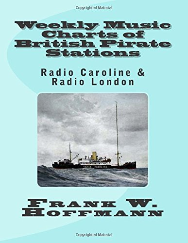 9781514666876: Weekly Music Charts of British Pirate Stations: Radio Caroline & Radio London