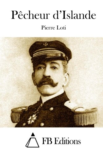 9781514667729: Pêcheur d'Islande (French Edition)