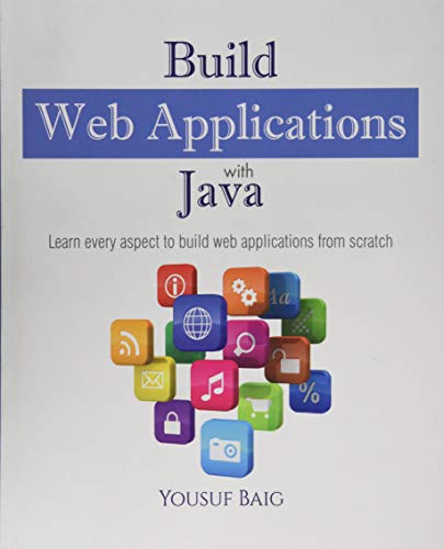 Build Web Applications with Java: Learn Every: Baig, MR Mirza