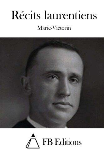 Recits Laurentiens: Marie-Victorin