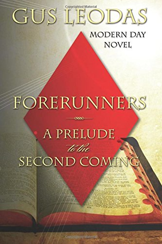 Forerunners - A Prelude to the Second Coming: Gus Leodas