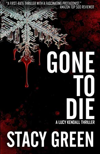 9781514672372: Gone to Die (Lucy Kendall #3) (Lucy Kendall Series) (Volume 3)