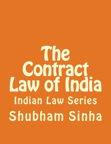 The Contract Law of India: Indian Law: Sinha, Shubham