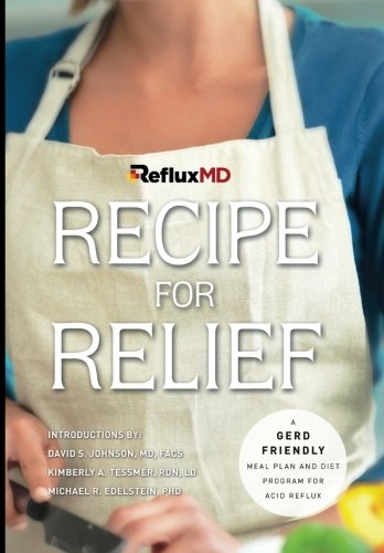 9781514674000: RefluxMD's Recipe for Relief: A GERD Friendly Meal Plan and Diet Program for Acid Reflux