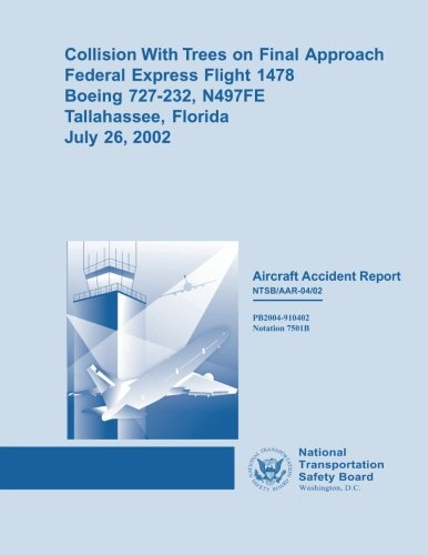 9781514674857: Collision With Trees on Final Approach Federal Express Flight 1478 Boeing 727-232, N497FE Tallahassee, FloridaJuly 26, 2002