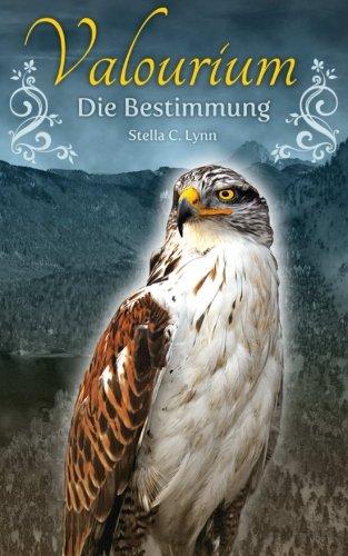 9781514674895: Valourium: Die Bestimmung: Volume 1