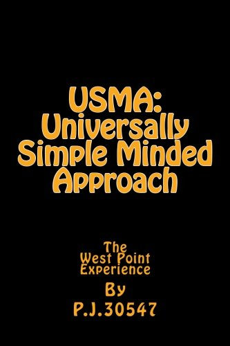 USMA: Universally Simple Minded Approach: The West Point Experience: 30547, P. J.