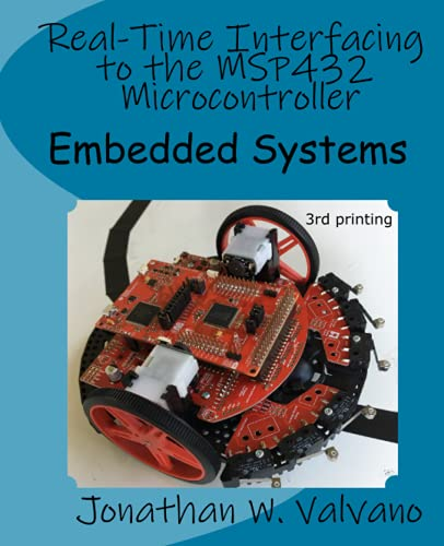 Embedded Systems: Real-Time Interfacing to the Msp432: Jonathan W Valvano
