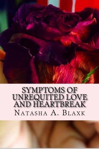 9781514677162: Symptoms Of Unrequited Love And Heart Break