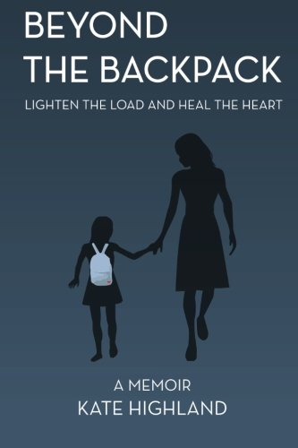 9781514678398: Beyond the Backpack: Lighten the Load and Heal the Heart