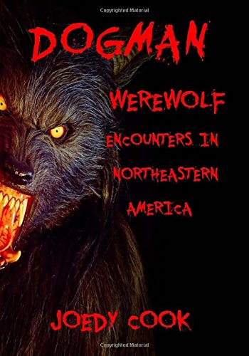 9781514678763: Dogman: Werewolf Encounters in Northeastern America