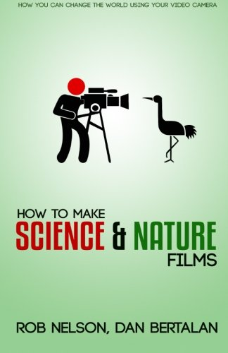 9781514679586: How to Make Science and Nature Films: A guide for emerging documentary filmmakers