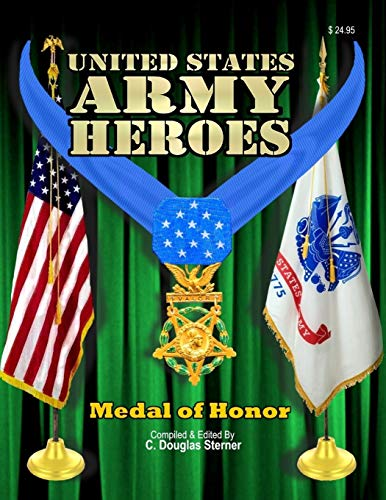United States Army Heroes: Medal of Honor (Volume 1)