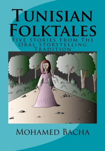 9781514682098: Tunisian Folktales: Five Stories From The Oral Storytelling Tradition
