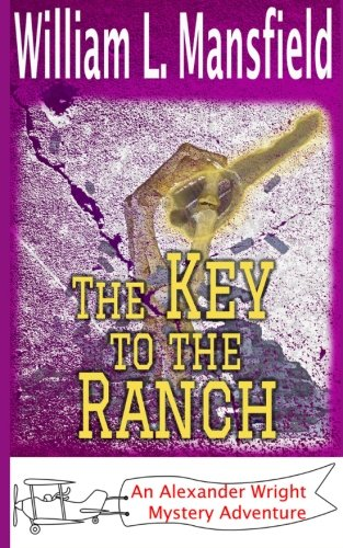 9781514683248: The Key to the Ranch (An Alexander Wright Mystery Adventure) (Volume 6)