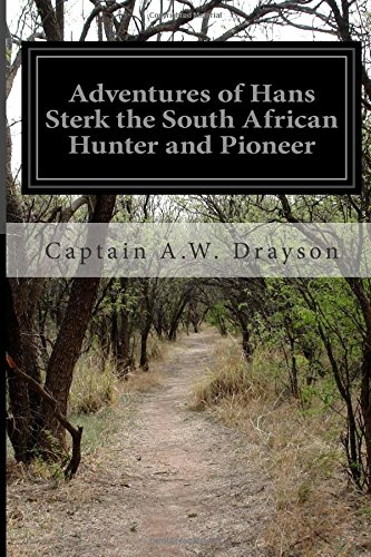 9781514684283: Adventures of Hans Sterk the South African Hunter and Pioneer
