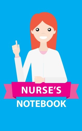 9781514685372: Nurse's Notebook: College Ruled Writer's Notebook for Hospital, Surgery, the Office, or Home! (5 x 8 inches, 78 pages) (Female Version)