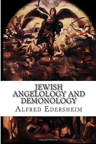 Jewish Angelology and Demonology: The Fall of the Angels: Alfred Edersheim