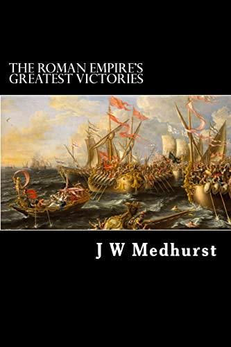 9781514685877: The Roman Empire's Greatest Victories