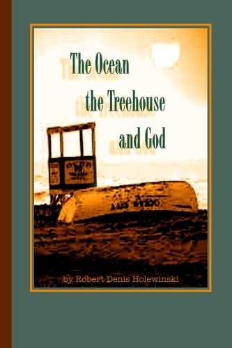 9781514686645: The Ocean, The Treehouse, And God
