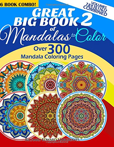 9781514686812: Great Big Book 2 Of Mandalas To Color - Over 300 Mandala Coloring Pages - Vol. 7,8,9,10,11 & 12 Combined: 6 Book Combo - Ranging From Simple & Easy To ... Coloring Books Value Pack Compilation)