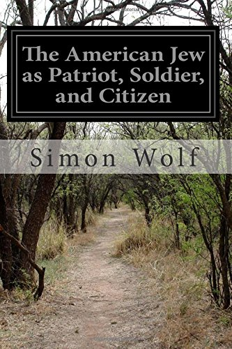 9781514687642: The American Jew as Patriot, Soldier, and Citizen