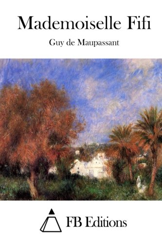 9781514687895: Mademoiselle Fifi (French Edition)