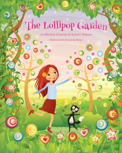 9781514688021: The Lollipop Garden: and other poems by Karen J. Roberts