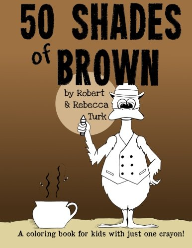 9781514689028: 50 Shades of Brown: A coloring book for kids with just one crayon!