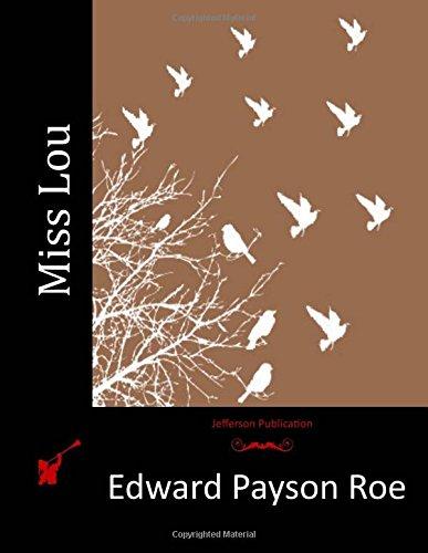 Miss Lou: Roe, Edward Payson