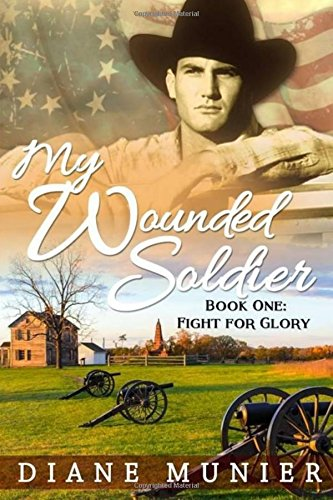 9781514690710: My Wounded Soldier: Book One: Fight For Glory (Volume 1)
