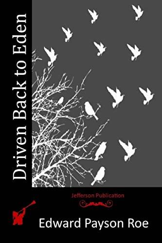 Driven Back to Eden (Paperback): Edward Payson Roe
