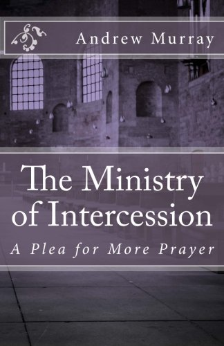 9781514691250: The Ministry of Intercession