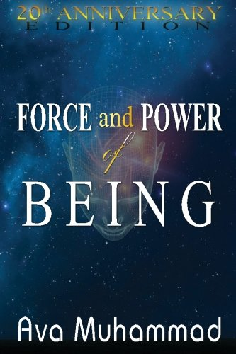 Force And Power Of Being: 20th Anniversary: Ava Muhammad
