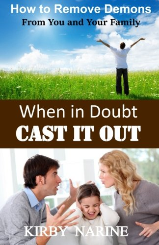 9781514691939: When In Doubt Cast It Out: How to Remove Demons from You and Your Family