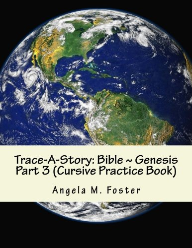 9781514692295: Trace-A-Story: Bible ~ Genesis Part 3 (Cursive Practice Book)