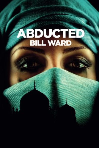 Abducted: (Powell, Book 2): Volume 2: Ward, MR Bill