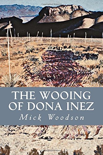 The Wooing of Dona Inez: Woodson, Mick