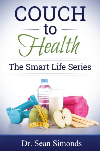 9781514694800: The Smart Life Series: Couch to Health (Volume 5)