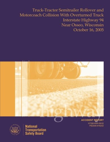 Highway Accident Report Truck-Tractor Semitrailer Rollover and: Safety Board, National