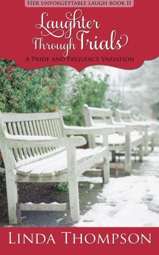 9781514695371: Laughter Through Trials: A Pride and Prejudice Variation: Volume 2 (Her Unforgettable Laugh)