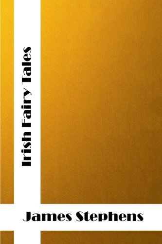 9781514695944: Irish Fairy Tales: (James Stephens Classics Collection)