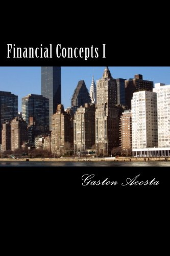 9781514696088: Financial Concepts I: Methods, Formulas, and Examples (Volume 1)