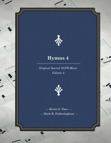 9781514696163: Hymns 4: Original Sacred SATB Music (Volume 4)
