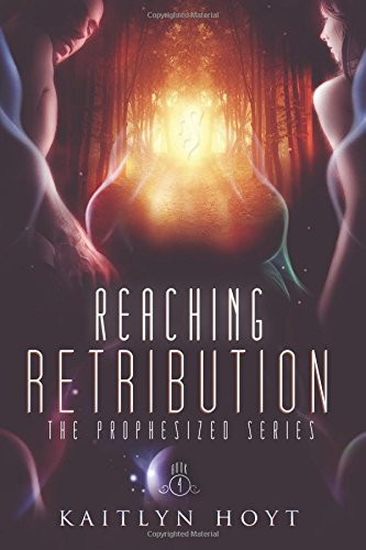 9781514696446: Reaching Retribution (The Prophesized Series) (Volume 4)
