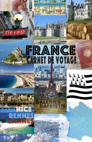 9781514699065: France. Carnet de voyage: Journal de voyage. Organisateur. Agenda de voyage (French Edition)