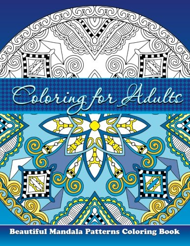 Coloring For Adults Beautiful Mandala Patterns Coloring Book (Beautiful Patterns & Designs ...