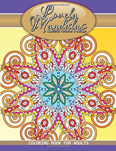 Lovely Mandalas Beautiful Patterns & Designs Coloring Book For Adults (Beautiful Patterns &...