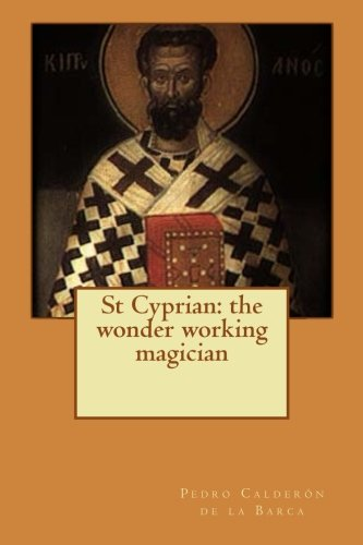 9781514700563: St Cyprian: the wonder working magician